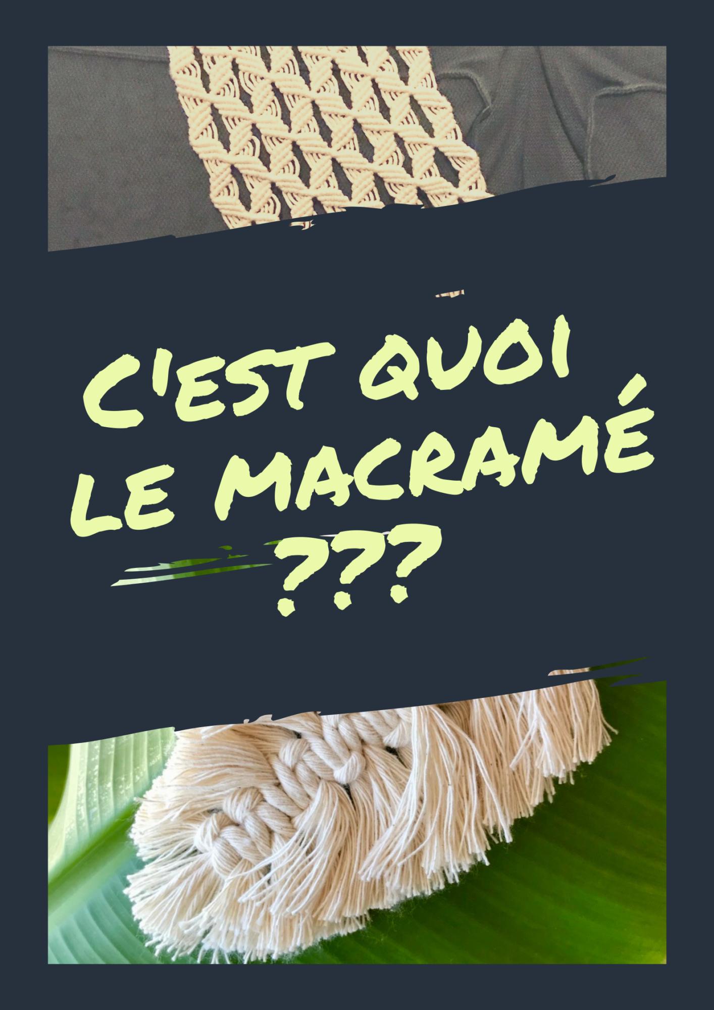 Qu'est-ce que c'est le Macramé ?